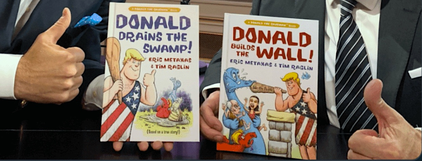 Eric Metaxas Donald Drains the Swamp and Donald Builds the Wall